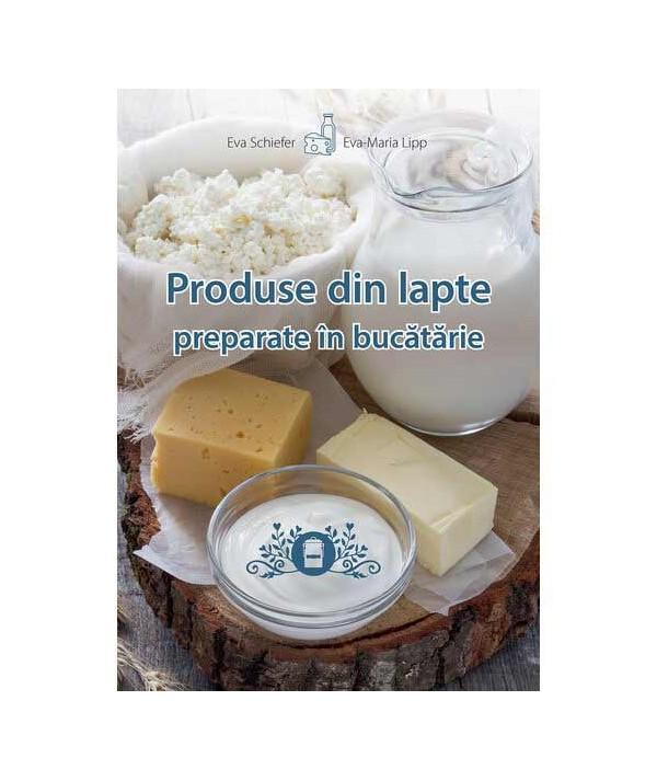 carte-produse din lapte-preparate în bucătărie-Eva Schiefer-Eva Maria-Lipp-coperta