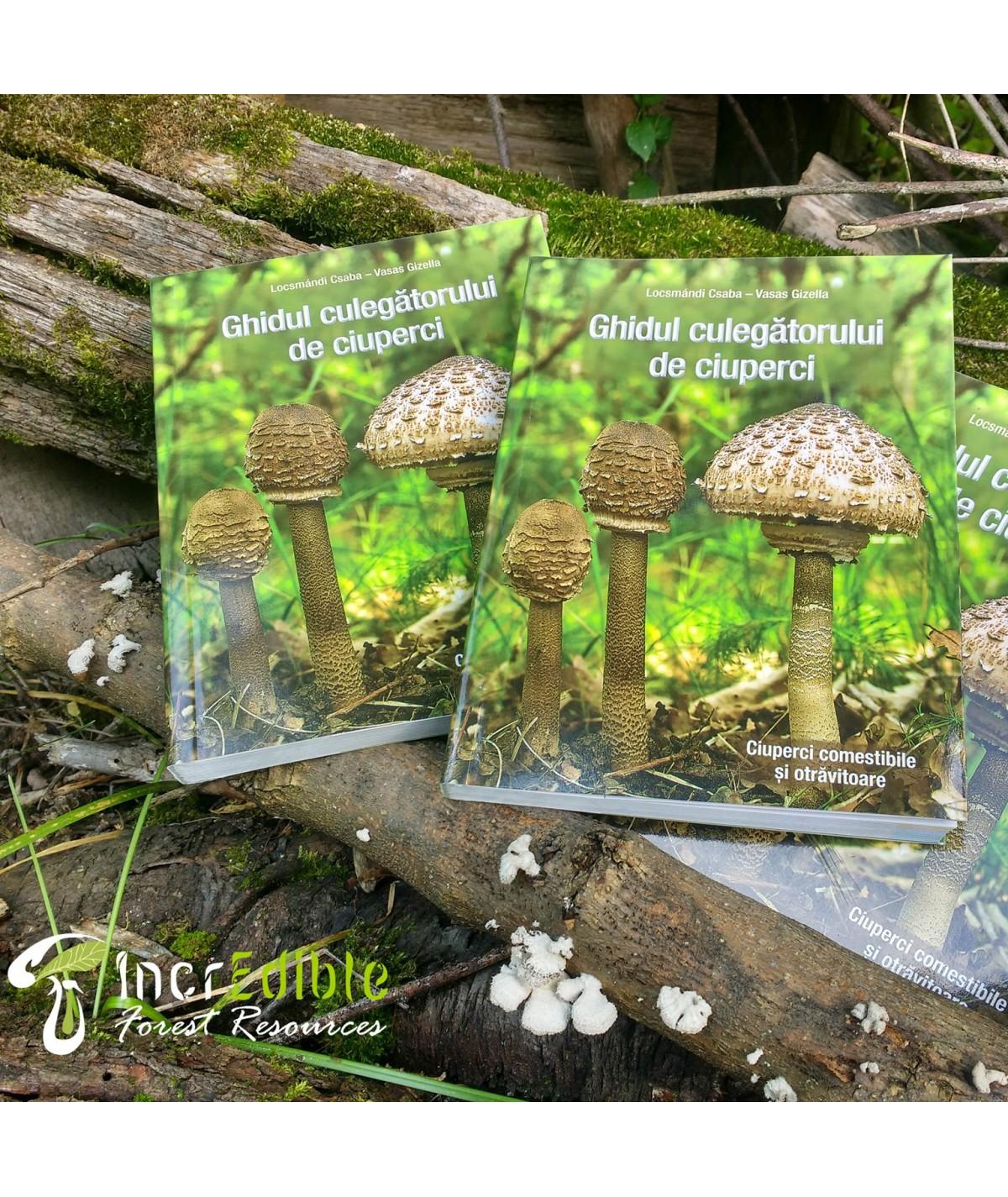 Ghidul culegatorului de ciuperci - o carte ce prezinta cele mai importante specii de ciuperci