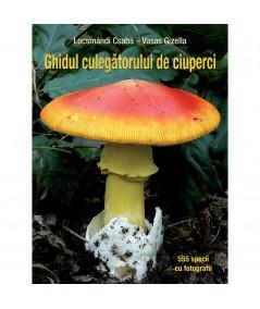 Ghidul culegătorului de ciuperci 555 de specii